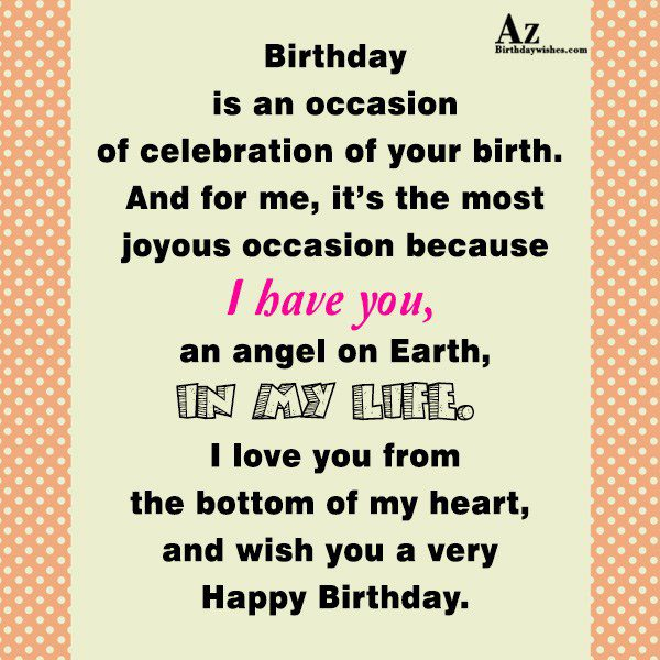 Birthday is an occasion of celebration of your birth… - AZBirthdayWishes.com