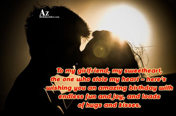 To my girlfriend my sweetheart the one who stole… - AZBirthdayWishes.com