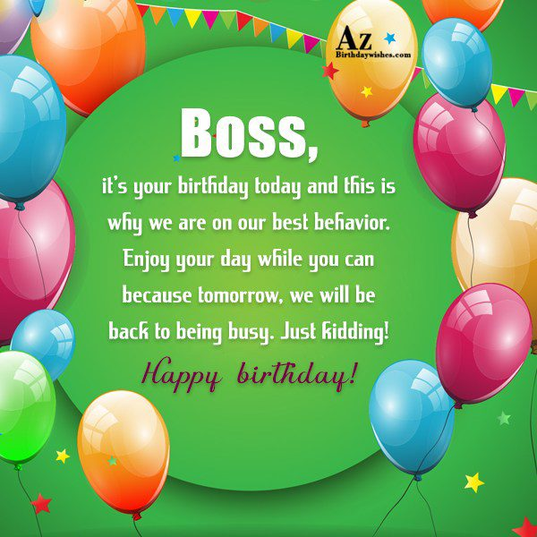 Boss, it's your birthday today and this… - AZBirthdayWishes.com