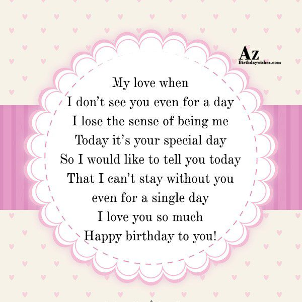 My love when I don't see you even for… - AZBirthdayWishes.com