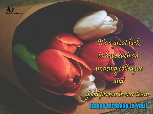 It s a great luck to have such an… - AZBirthdayWishes.com