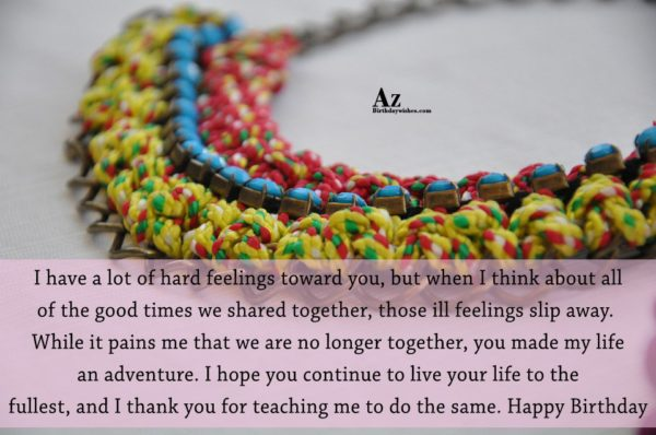 I have a lot of hard feelings toward you… - AZBirthdayWishes.com