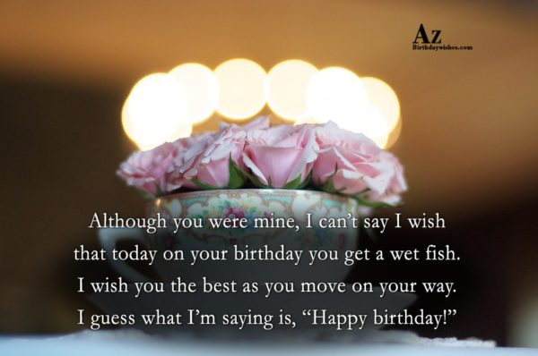 Although you were mine I can t say I… - AZBirthdayWishes.com