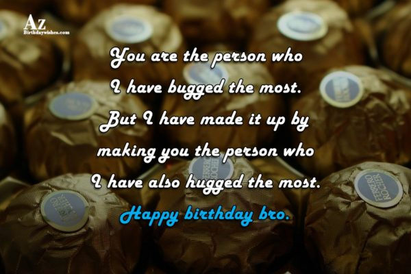 You are the person who I have bugged the… - AZBirthdayWishes.com