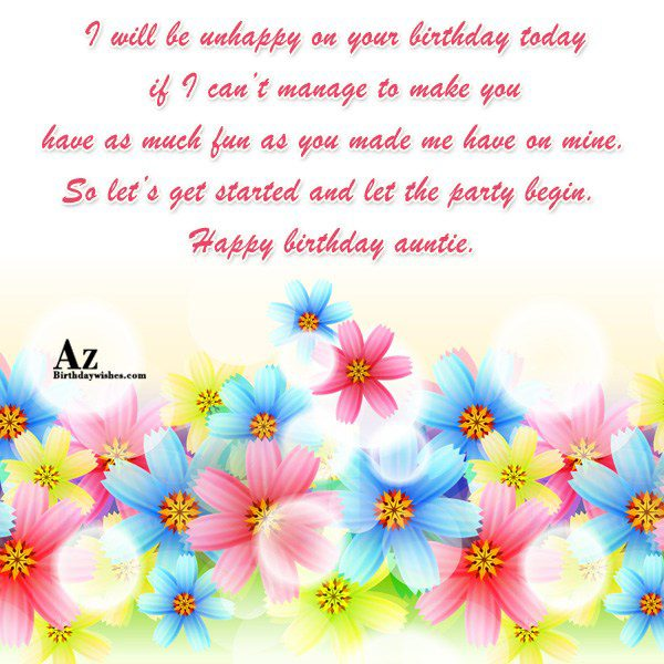 I will be unhappy on your birthday today… - AZBirthdayWishes.com
