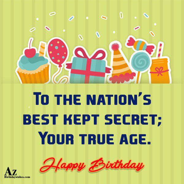 To the nation's best kept secret… - AZBirthdayWishes.com