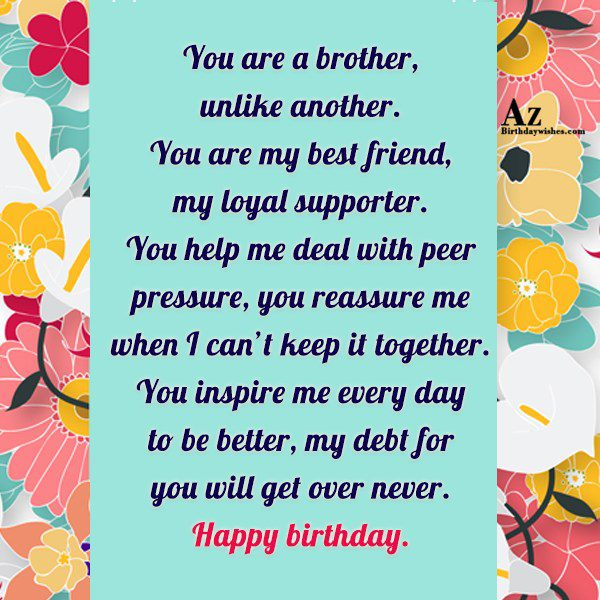 You are a brother unlike another You are my… - AZBirthdayWishes.com
