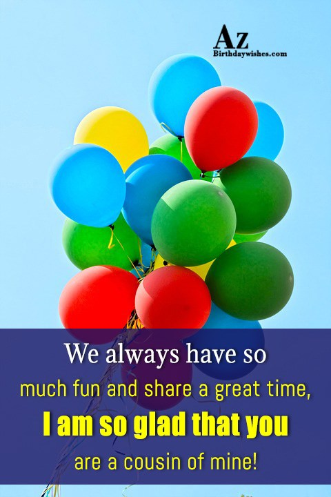 We always have so much fun and share a… - AZBirthdayWishes.com