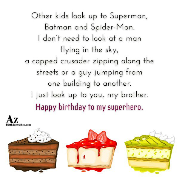 Other kids look up to Superman Batman and Spider-Man… - AZBirthdayWishes.com