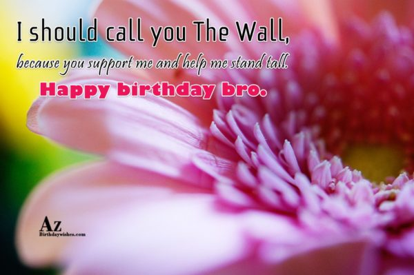 I should call you The Wall because you support… - AZBirthdayWishes.com