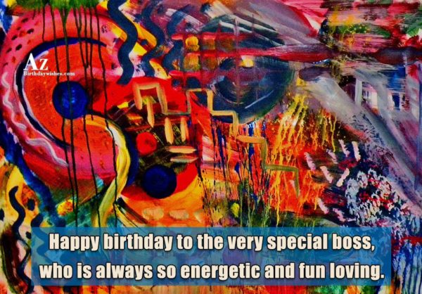 Happy birthday to the very special boss… - AZBirthdayWishes.com