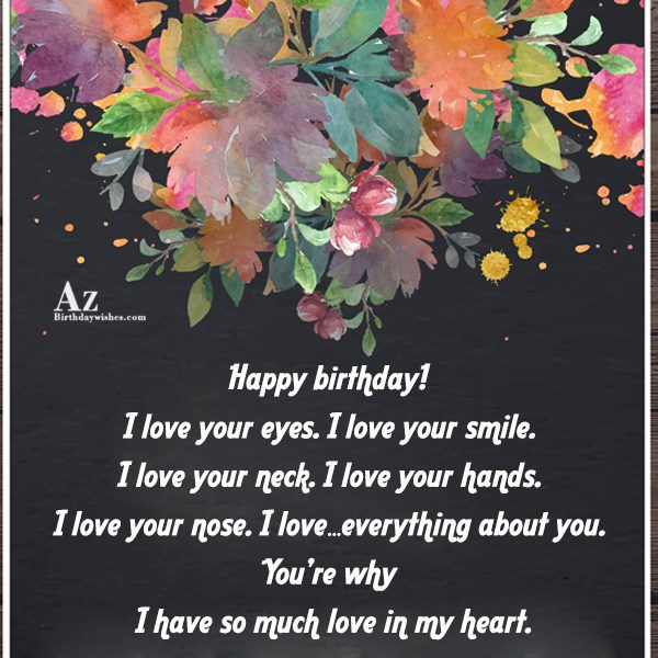 Happy birthday I love your eyes I love your… - AZBirthdayWishes.com