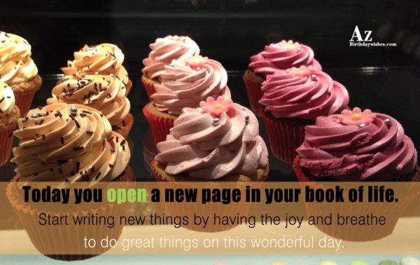 Today you open a new page in your book… - AZBirthdayWishes.com