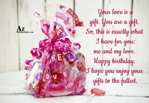 Your love is a gift You are a gift… - AZBirthdayWishes.com