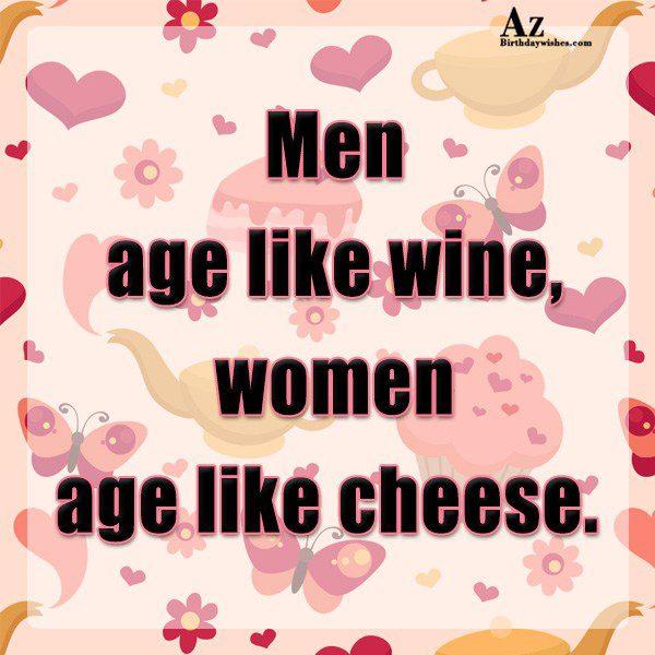 Men Age Like Wine…