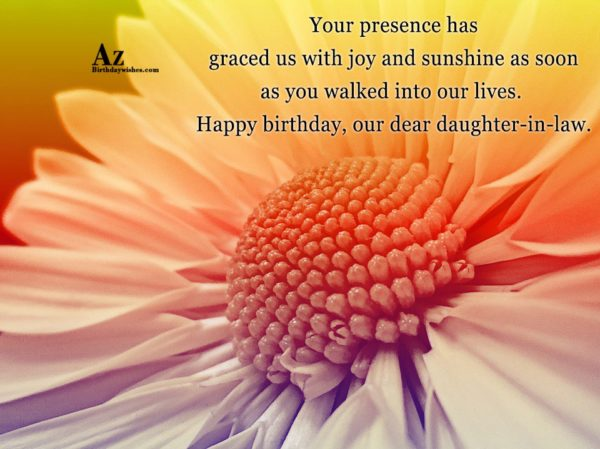 Your presence has graced us with joy and sunshine… - AZBirthdayWishes.com