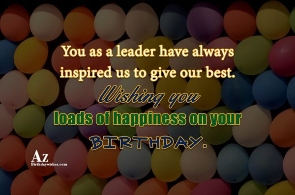 You as a leader have always inspired us to… - AZBirthdayWishes.com