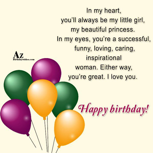 In my heart you'll always be my little girl… - AZBirthdayWishes.com
