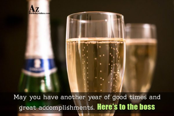 May you have another year of good times… - AZBirthdayWishes.com