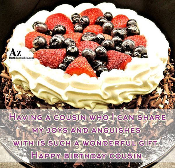 Having a cousin who I can share my joys… - AZBirthdayWishes.com
