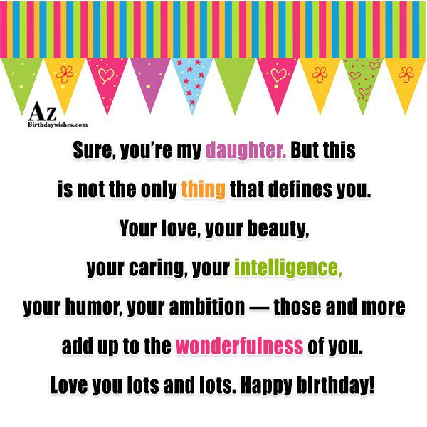 Sure you're my daughter But this is not the… - AZBirthdayWishes.com