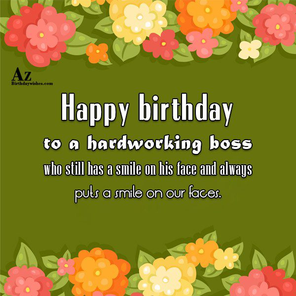 Happy birthday to a hardworking boss who… - AZBirthdayWishes.com