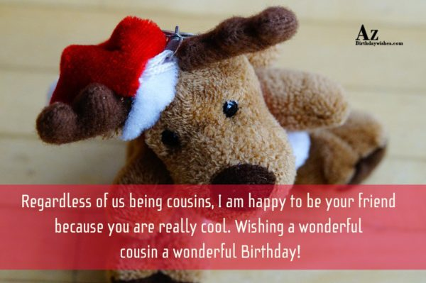 Regardless of us being cousins I am happy to… - AZBirthdayWishes.com