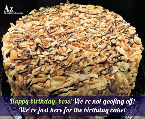 We're not goofing off!… - AZBirthdayWishes.com