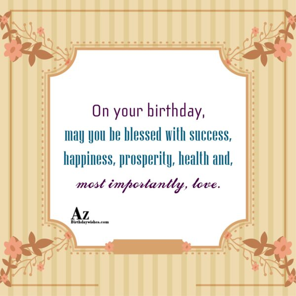 On your birthday, may you be blessed with success… - AZBirthdayWishes.com