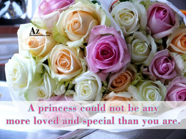 A princess could not be any more loved and… - AZBirthdayWishes.com
