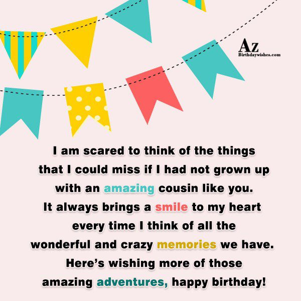 I am scared to think of the things that… - AZBirthdayWishes.com