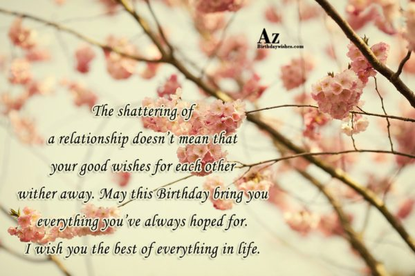 The shattering of a relationship doesn t mean that… - AZBirthdayWishes.com