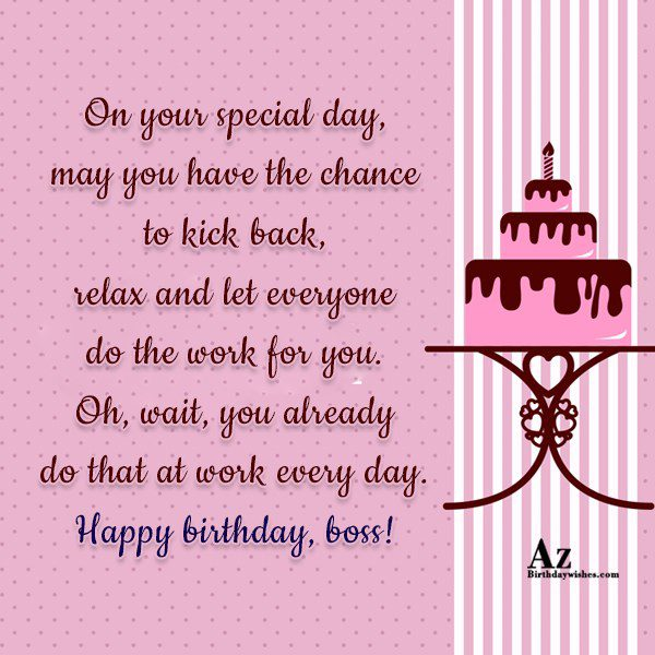 On your special day, may you have the chance… - AZBirthdayWishes.com