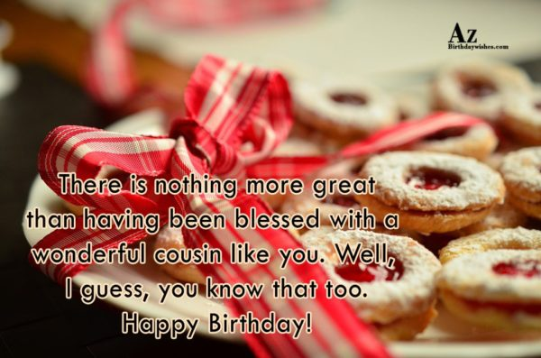There is nothing more great than having been blessed… - AZBirthdayWishes.com