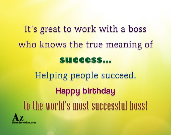 It's great to work with a boss who knows… - AZBirthdayWishes.com