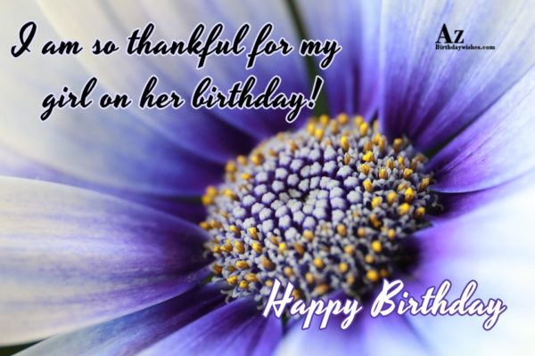 I am so thankful for my girl on her… - AZBirthdayWishes.com