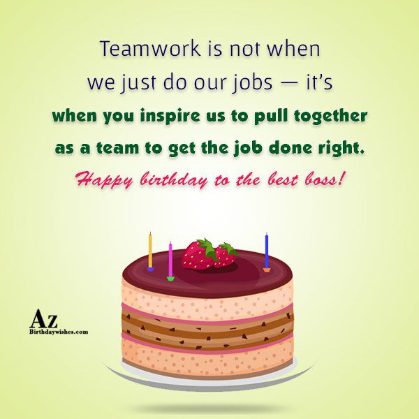 Teamwork is not when we just do our jobs… - AZBirthdayWishes.com