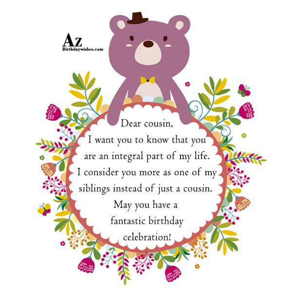 Dear cousin I want you to know that you… - AZBirthdayWishes.com