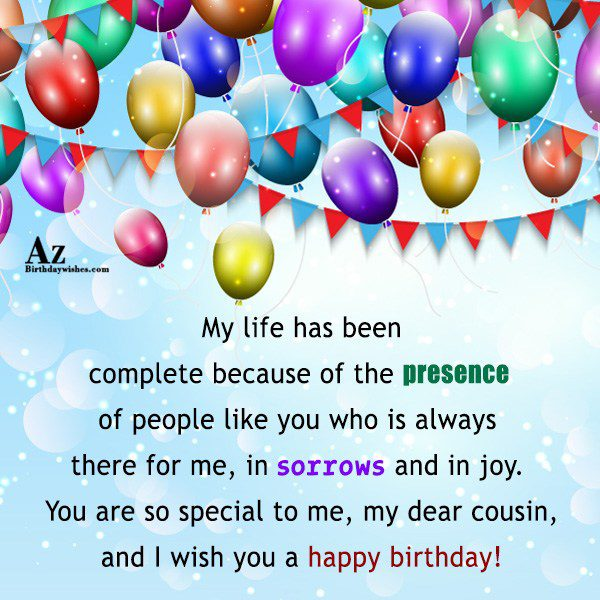 My life has been complete because of the presence… - AZBirthdayWishes.com