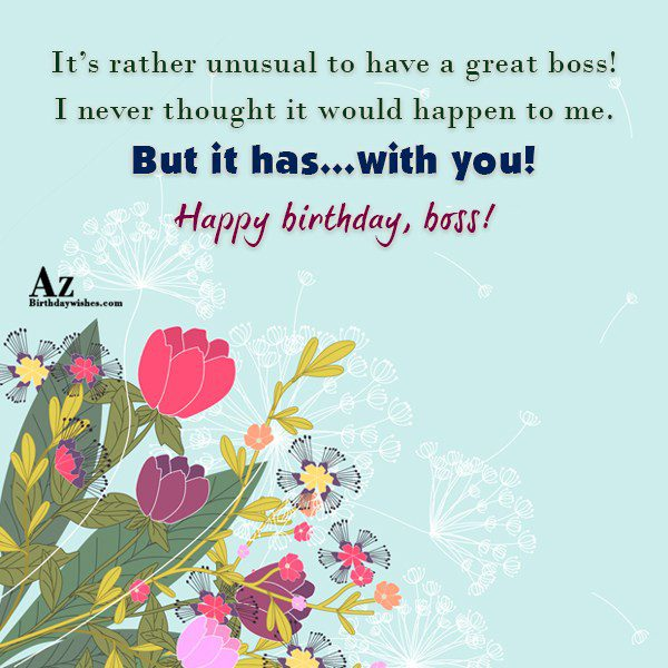 It's rather unusual to have a great boss!… - AZBirthdayWishes.com