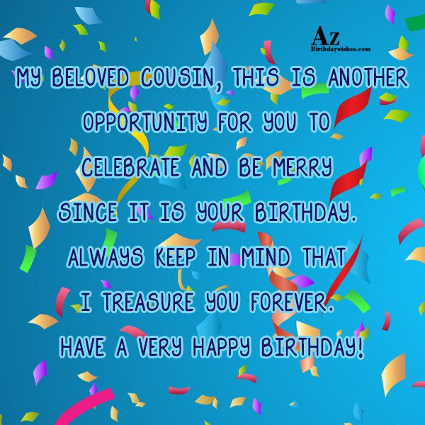 My beloved cousin this is another opportunity for you… - AZBirthdayWishes.com