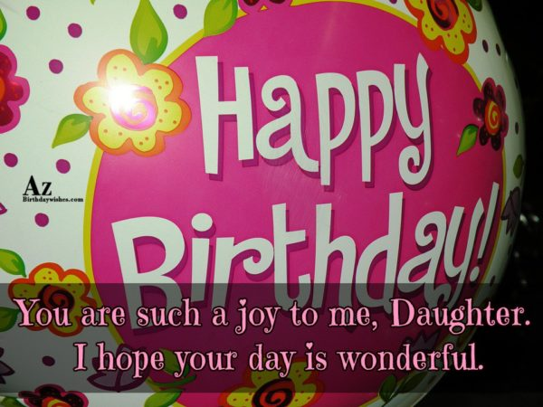 You are such a joy to me Daughter I… - AZBirthdayWishes.com