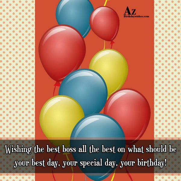 Wishing the best boss all the best on… - AZBirthdayWishes.com