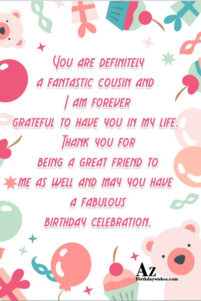You are definitely a fantastic cousin and I am… - AZBirthdayWishes.com