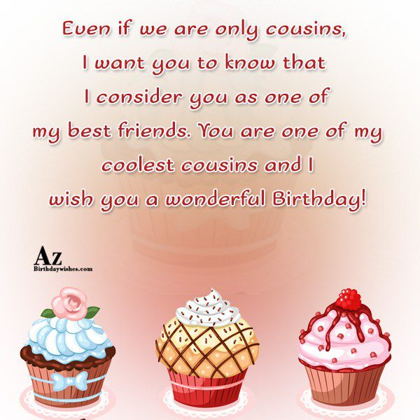 Even if we are only cousins I want you… - AZBirthdayWishes.com