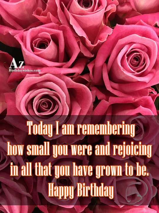 Today I am remembering how small you were and… - AZBirthdayWishes.com