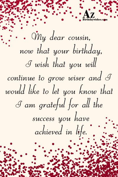 My dear cousin now that your birthday I wish… - AZBirthdayWishes.com
