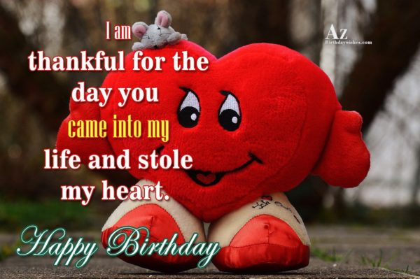 I am thankful for the day you came into… - AZBirthdayWishes.com