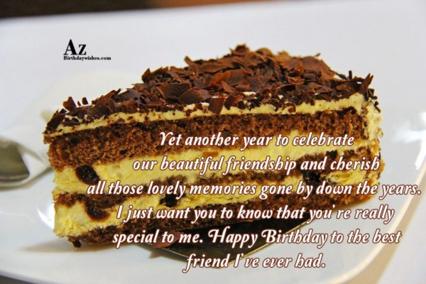 Yet another year to celebrate our beautiful friendship… - AZBirthdayWishes.com