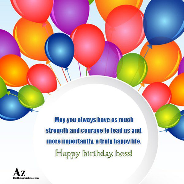 May you always have as much strength and courage… - AZBirthdayWishes.com